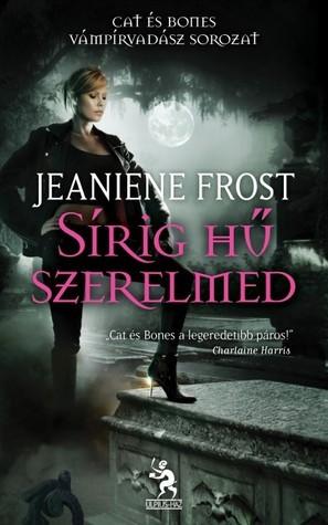 Sírig hű szerelmed (Cat és Bones, #4) Jeaniene Frost