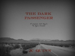 The Dark Passenger: A Companion Short Story  by  J.C. Quinn