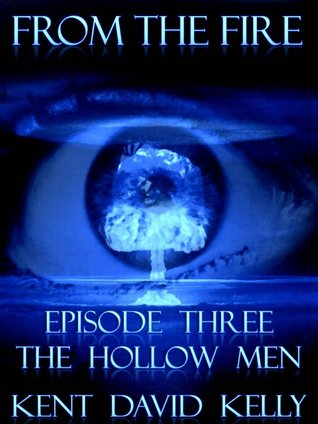 The Hollow Men (From the Fire, #3)  by  Kent David Kelly