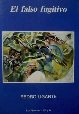 El falso fugitivo  by  Pedro Ugarte