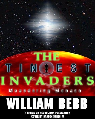 The Meandering Menace (The Tiniest Invaders, #2)  by  William Bebb