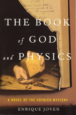 The Book Of God And Physics: A Novel Of The Voynich Mystery Enrique Joven