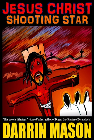 Jesus Christ: Shooting Star  by  Darrin Mason