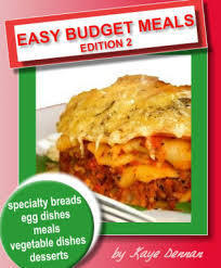Easy Budget Meals: Meals, Desserts and Entertaining Kaye Dennan