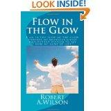 Flow In The Glow Robert A. Wilson