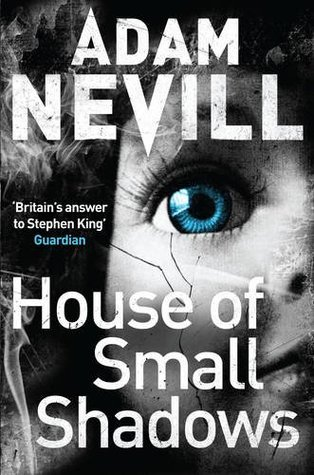 House of Small Shadows  by  Adam Nevill