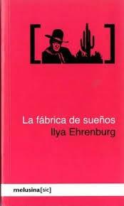 La fábrica de sueños  by  Ilya Ehrenburg