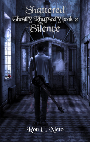 Shattered Silence (Ghostly Rhapsody, #2)  by  Ron C. Nieto