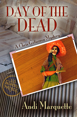 Day of the Dead (A Chris Gutierrez Mystery) (New Mexico, #4)  by  Andi Marquette