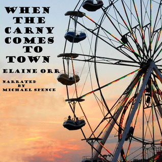 When the Carny Comes to Town  (A Jolie Gentil Cozy Mystery #3)  by  Elaine Orr