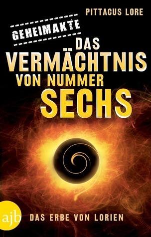 Geheimakte: Das Vermächtnis von Nummer Sechs  by  Pittacus Lore
