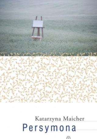Persymona  by  Katarzyna Maicher