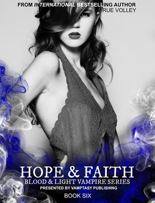 Hope & Faith (Blood and Light Vampire, #6)  by  Rue Volley