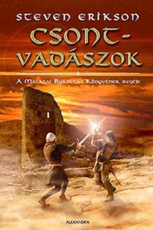 Csontvadászok (A Malazai Bukottak Könyvének regéje, #6) Steven Erikson