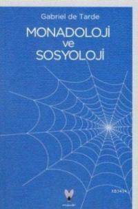 Monadoloji ve Sosyoloji  by  Gabriel de Tarde