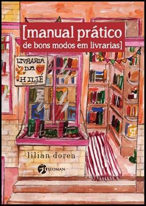 [Manual prático de bons modos em livrarias]  by  Lilian Dorea