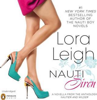 Nauti Siren: A Novella from Nautier and Wilder (Nauti, #7) Lora Leigh