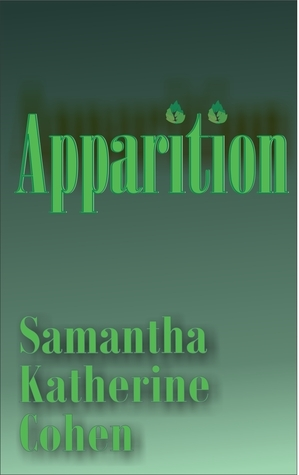 Apparition Samantha Katherine Cohen