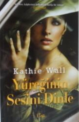 Yüreğinin Sesini Dinle Katie Wall