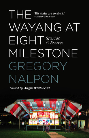 The Wayang at Eight Milestone: Stories & Essays  by  Gregory Nalpon