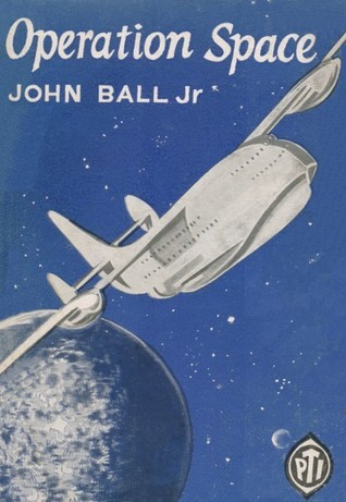 Operation Space: an adventure in space John Ball Jr.
