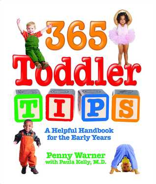 365 Toddler Tips: A Helpful Handbook for the Early Years Penny Warner