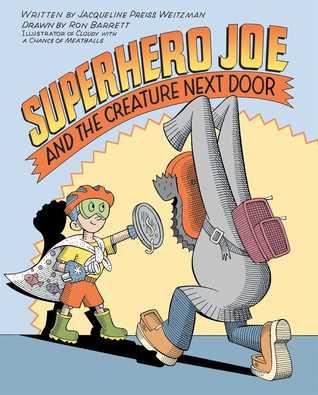 Superhero Joe and the Creature Next Door Jacqueline Preiss Weitzman
