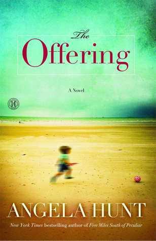 The Offering: A Novel Angela Elwell Hunt