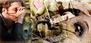 True Love Way  by  TeamBella23
