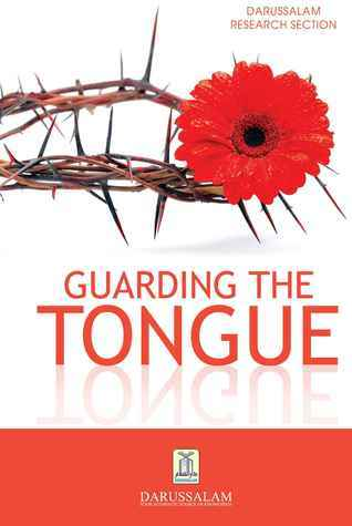 Guarding the Tongue  by  Darussalam