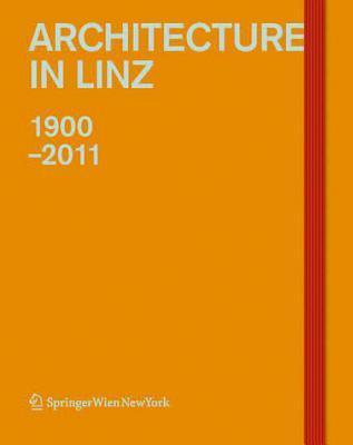 Architektur in Linz 1900-2011  by  Andrea Bina