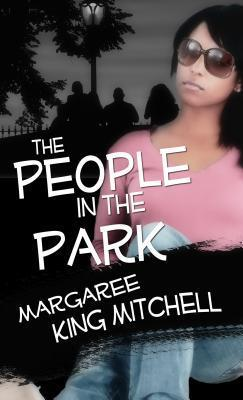 The People in the Park Margaree King Mitchell