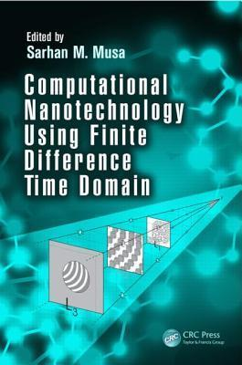 Computational Nanotechnology Using Finite Difference Time Domain Sarhan M. Musa