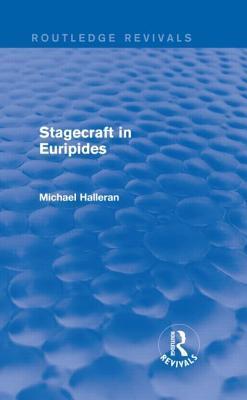 Stagecraft in Euripides  by  Michael Halleran