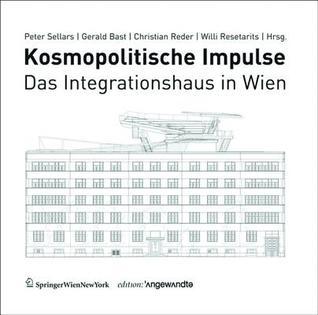 Kosmopolitische Impulse: Das Integrationshaus in Wien  by  Peter Sellars
