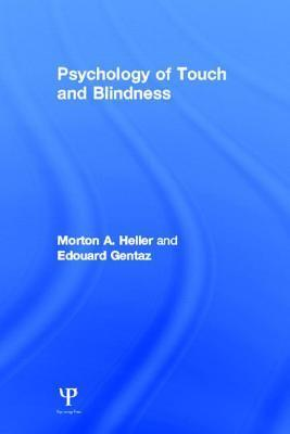 Psychology of Touch and Blindness  by  Morton A Heller