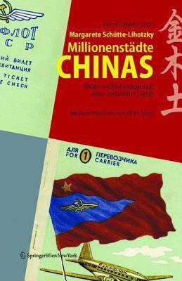 Millionenstädte Chinas: Bilder- und Reisetagebuch einer Architektin  by  Margarete Schütte-Lihotzky