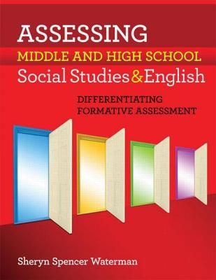 Differentiating Assessment in Middle and High School English and Social Studies  by  Sheryn Spencer Waterman