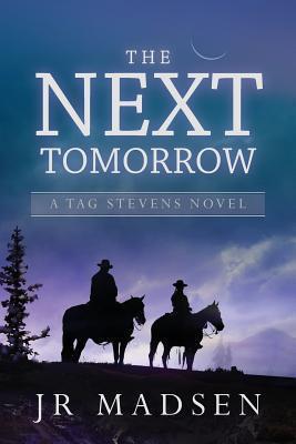 The Next Tomorrow (Tag Stevens, #2) J.R. Madsen