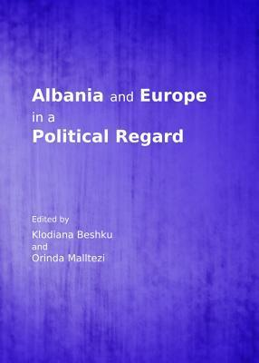 Albania and Europe in a Political Regard  by  Klodiana Beshku