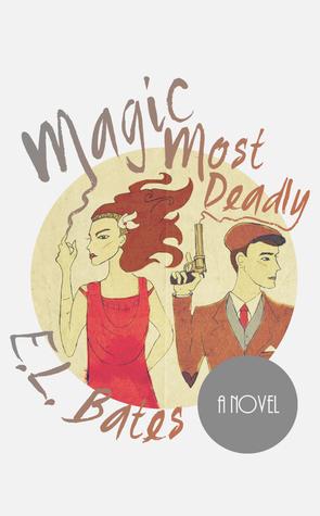 Magic Most Deadly  by  E.L. Bates