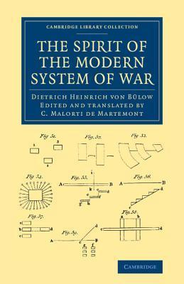 The Spirit of the Modern System of War Dietrich Heinrich Von Bulow