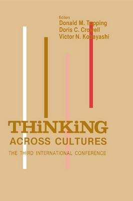 Thinking Across Cultures: The Third International Conference on Thinking Donald M. Topping