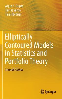 Elliptically Contoured Models in Statistics and Portfolio Theory Arjun K. Gupta