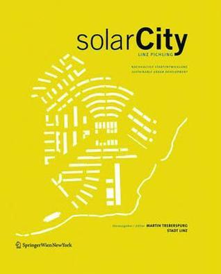 Solarcity Linz-Pichling: Nachhaltige Stadtentwicklung / Sustainable Urban Development Martin Treberspurg