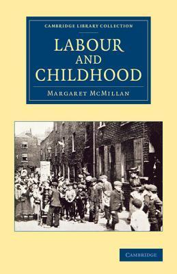 Labour and Childhood  by  Margaret McMillan
