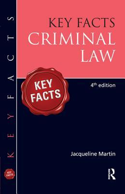 Key Facts Criminal Law, Fourth Edition Jacqueline Martin