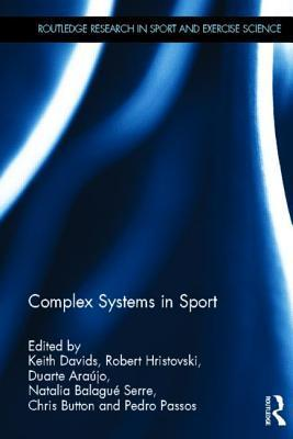 Complex Systems in Sport Keith Davids