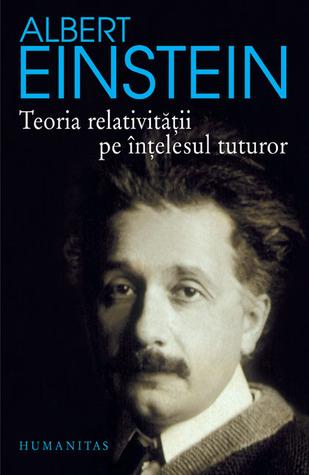 Teoria relativităţii pe înţelesul tuturor  by  Albert Einstein