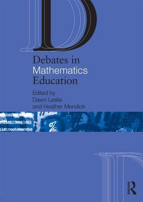 Debates in Mathematics Education  by  Dawn Leslie